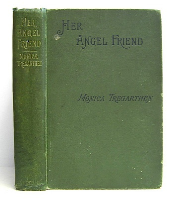 Image for Her Angel Friend. A Story in Two Parts (1894)