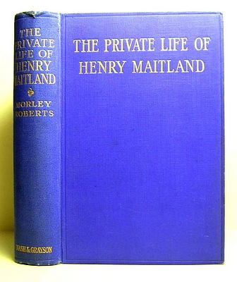 Image for The Private Life of Henry Maitland. A Record Dictated by J. H (1912)
