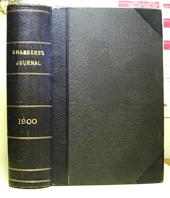 Image for Chambers's Journal for 1899 - 1900. Contains: Arreficos (Becke), Our Lady of Deliverance (Oxenham), Of Royal Blood (Le Queux)
