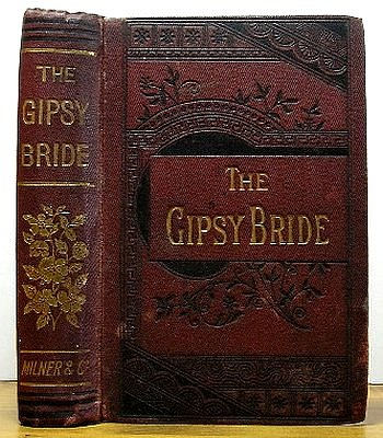 Image for The Gipsy Bride; or, the Miser's Daughter. A Tale of the Sixteenth Century (1841)