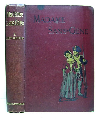 Image for Madame Sans-Gêne. A Romance. Founded on the Play by Sardou and Moreau. Translated from the French and Edited by J. A. J. de Villiers (1895)