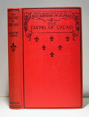Image for The Taking of Calais (Les Deux Diane} Translated from the French By Alfred Allinson