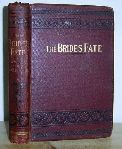 Image for The Bride's Fate. A Sequel to The Changed Bride