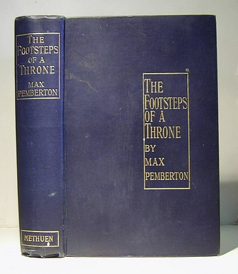 Image for The Footsteps of a Throne Being the Story of an Idler and His Work; and of What He Did in Moscow in the House of the Exile (1900)