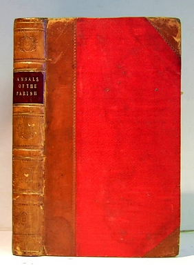 Annals of the Parish; or, The Chronicles of Dalmailing; During the Ministry of the Rev. Micah Balwhidder. Written by Himself. Arranged and edited by the Author of The Ayrshire Legatees (1821)