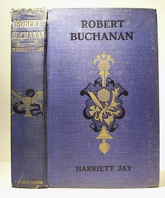 Image for Robert Buchanan, Some Account of His Life, His Life's Work, and His Literary Friendships by Harriet Jay (1903)