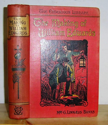 Image for The Making of William Edwards or The Story of the Bridge of Beauty (1894 as The Bridge of Beauty A Fiction Founded on Fact)