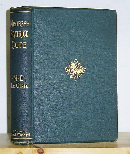 Image for Mistress Beatrice Cope or Passages in the Life of a Jacobite's Daughter (1889)