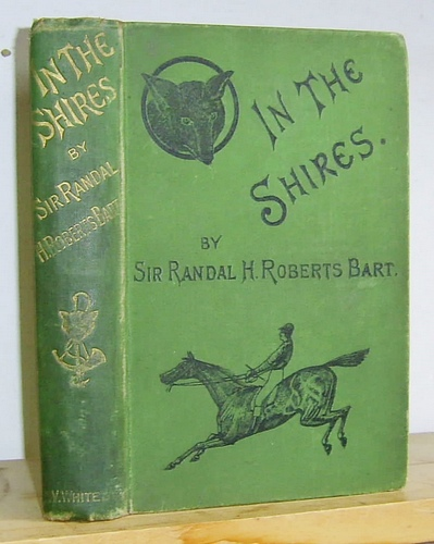 Image for In the Shires. A Sporting Novel (1887)