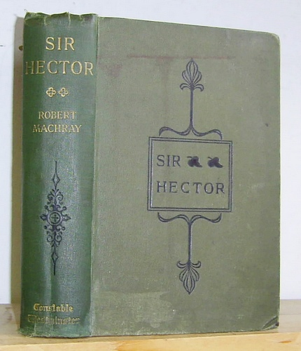 Image for Sir Hector. The Story of a Scots Gentleman (1901)