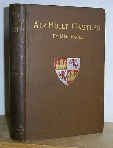 Image for Air Built Castles Stories from the Spanish of Fernan Caballero, the Walter Scott of Spain. Translated by Mrs Pauli (1887)