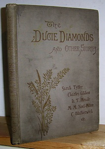 Image for The Ducie Diamonds and Other Stories, [including Personal Recollections of Peter Stonnor, Esq, of Stonor Hall, Hertfordshire by Charles BLATHERWICK.]