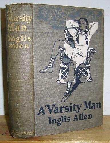 Image for A 'Varsity Man. Passages in the Career of an Impressionable Undergraduate (1901)