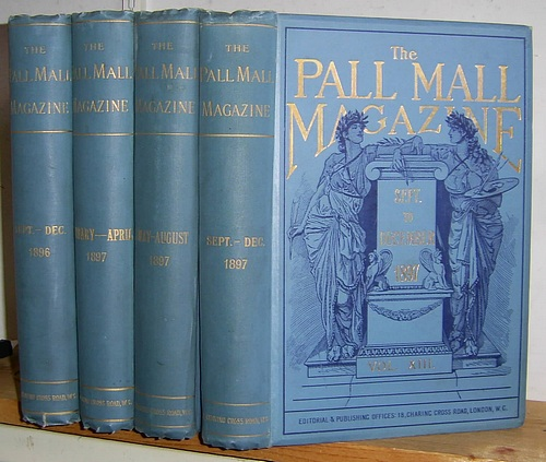 Image for The Pall Mall Magazine, Volumes, X, Xi, XII, XIII (10, 11, 12, 13), September 1896 - December 1897