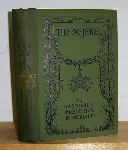 Image for The X Jewel. A Romance of the Days of James VI. (1896)