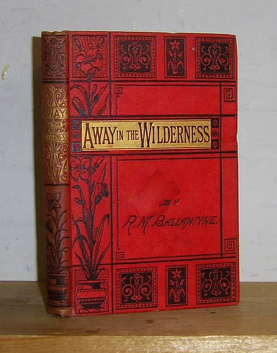 Image for Ballantyne's Miscellany: Away in the Wilderness or Life Among the Red Indians and Fur-Traders of North America (1863)
