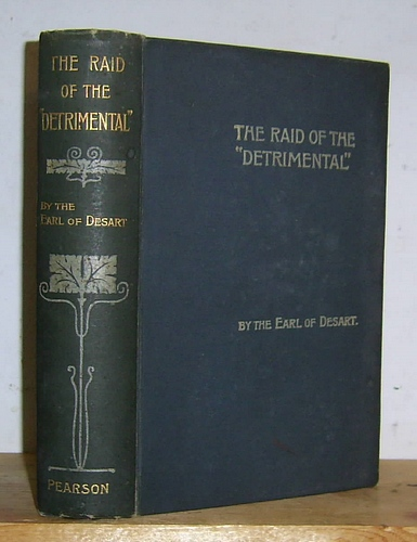 "Image for The Raid of the ""Detrimental"" Being the True History of the Great Disappearance of 1862; Related by Several of Those Implicated and Others; and Now Set Forth by the Earl of Desart (1897)"