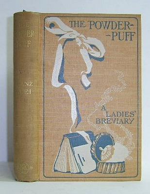 Image for The Powder-Puff. A Ladies' Breviary from the German of Fritz Blei (1909)