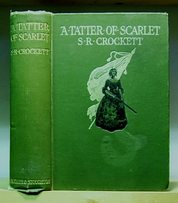 Image for A Tatter of Scarlet. Adventurous Episodes of the Commune in the Midi 1871