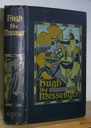 Image for Hugh the Messenger A Tale of the Siege of Calais (1905)