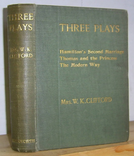 Image for Three Plays: Hamilton's Second Marriage, Thomas and the Princess, The Modern Way (1909)