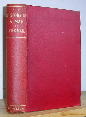 Image for The History of a Man. By the Man (1898)