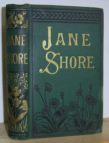 Image for Jane Shore or The Goldsmith's Wife A Thrilling Story of the Reign of King Edward IV