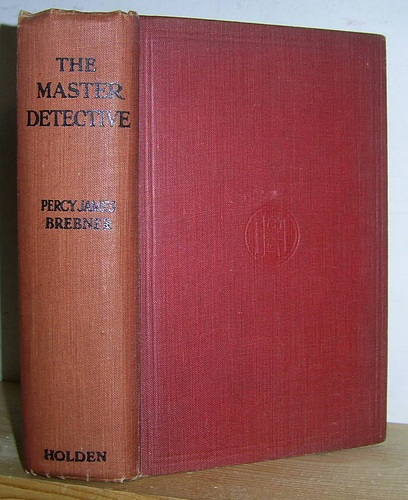Image for The Master Detective. Being Some Further Investigations of Christopher Quarles (1922)