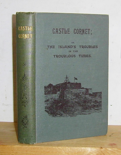 Image for Castle Cornet: or, The Island's Troubles in Troublous Times. A Story of the Channel Islands (1872)
