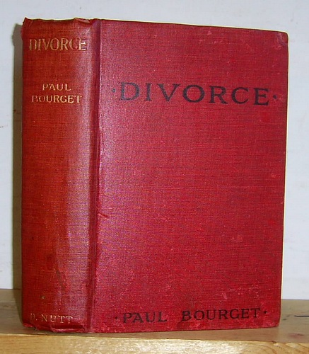 Image for Divorce. A Domestic Tragedy of Modern France (1904). Translated from the French by E. L. Charwood. [Un Divorce, 1904]