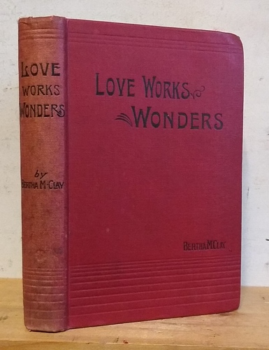 Image for Love Works Wonders [1875 as Redeemed by Love]